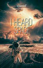 I heard space by uzanof