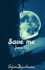Save me from the dark (FF Harry Potter) by SylwiaDziadkowiec