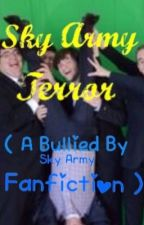 Sky Army Terror ( A Bullied By Sky Army Fanfiction ) by The_Demon_Kitten
