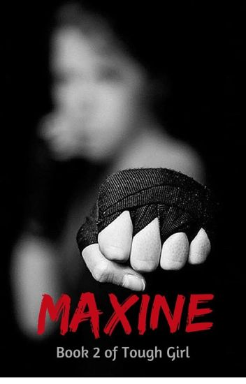 Maxine (Book 2 of Tough Girl)