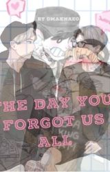 The Day You Forgot Us All by 0Maknae0