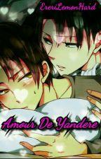 Amour de Yandere / Ereri by EreriLemonhard