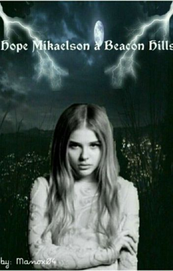 Hope Mikaelson à Beacon Hills