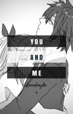You And Me; NaVia & GrayLu by _PlasticMemories_