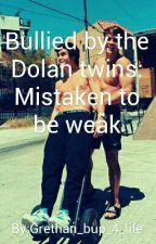 Bullied by the Dolan twins :Mistaken to be weak by xxCedesbenzxx