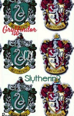 Gryffindor Czy Slytherin? by olcia_kiss