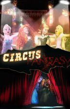 Circus Fantasy (Pausada) by zannietommo5