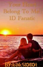 Your Heart Belong To Me|1D Fanatic   Pausil by kakslollot