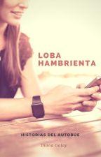 Historias del Autobús: Loba Hambrienta by DianaGolay