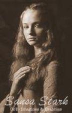 Sansa Stark - Game of Thrones Imagines & Drabbles by showandwrite