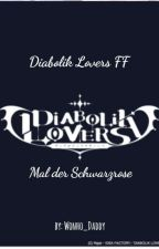 Diabolik Lovers FF - Mal Der Schwarzrose ||Abgeschlossen|| by Wonho_Daddy