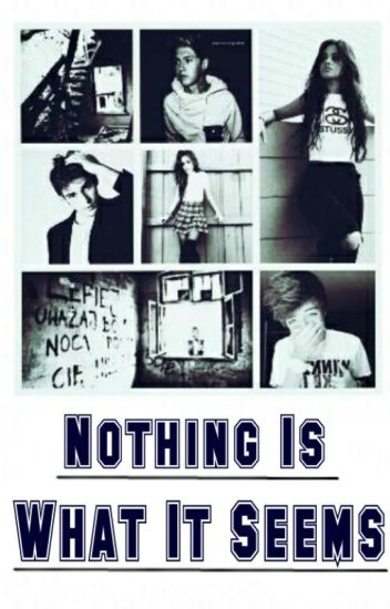 Nothing Is What It Seems // N.H