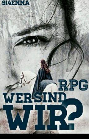 Wer sind wir?!- RPG by 914Emma