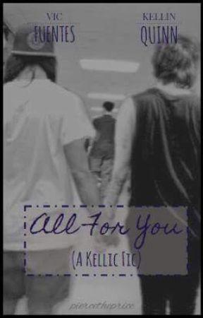 All for you (Kellic) (boyXboy) by piercetheprice