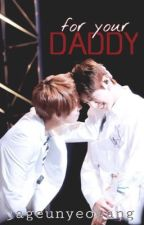 for your daddy / / vkook  by jageunyeowang