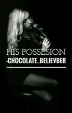 His Possession. by Chocolate_Believber