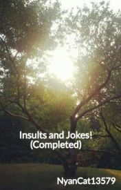 Insults and Jokes! by NyanCat13579