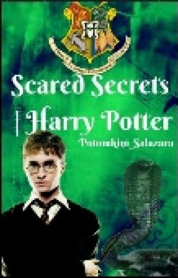 Scared Secrets | Harry Potter