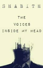 The Voices Inside My Head by Shabith16
