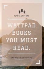 Wattpad Books You Must Read by _prini_