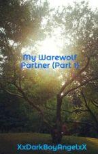 My Warewolf Partner (Part 1) by ErnestContemprato