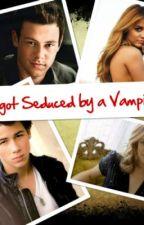 I Got Seduced By a Vampire by DarkAngel1022