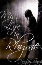My Life in Rhyme by hayleywithawhy
