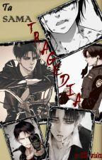 Ta sama tragedia | future SNK | Levi x Reader by Nemuri-chan
