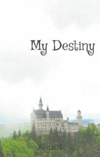 My Destiny (#Wattys2016)