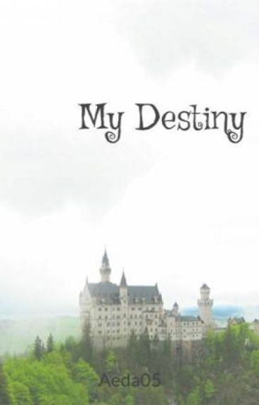 My Destiny (#Wattys2016)