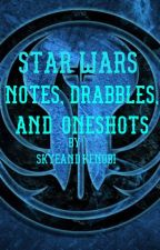 Notes, Drabbles, and Oneshots: A Star Wars Rebels Oneshot Request Book by SkyeAndKenobi