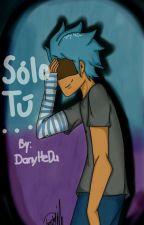 Solo Tú - Bon X Bonnie  by DanyHedu