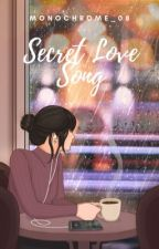 Secret Love Song by monochrome_03