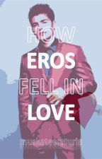 How Eros Fell in Love by musketeeraturia