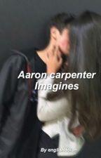 Aaron Carpenter Imagines  by CarpenterWoes