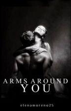 Arms Around You (Book 2 Shanuk pack series) by SleeplessInChicago