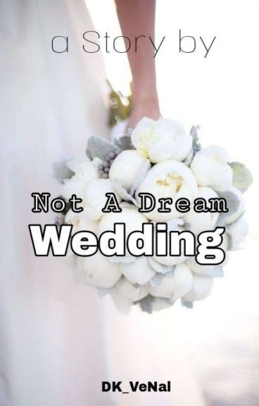 Not A Dream Wedding