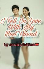 I Fell In Love With My Best Friend by asumiJadine