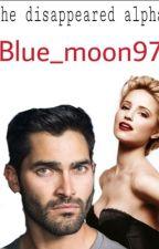 The Disappeared Alpha (Derek hale teen wolf fan fiction) by Blue_Moon97