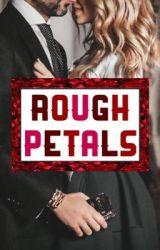 Rough Petals by roughpetals
