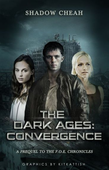 The Dark Ages: Convergence (Prequel to the P.O.E. Chronicles) by shadowcheah