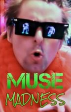 -MUSE MADNESS- by hyperchondriacmuser