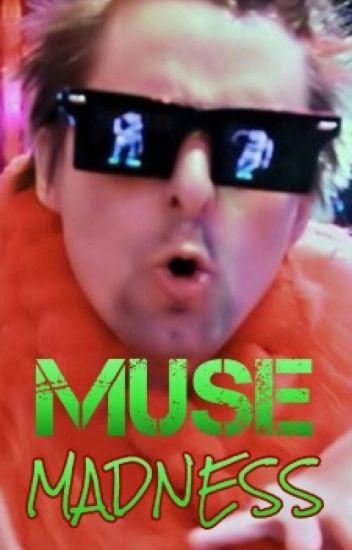 -MUSE MADNESS-