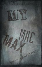 My Mac Max {X Reader} by YT_Fanfictions1