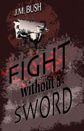 Fight Without a Sword by JMBushAuthor