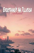 Everything's An Illusion ❌L.H❌ [slow update] by curhood