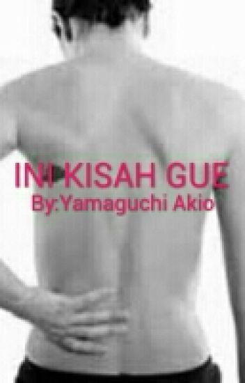 INI KISAH GUE