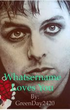Whatsername loves you (Green Day Interactive Story) by CastawayToParadise