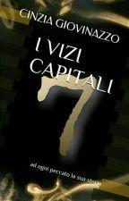 I VIZI CAPITALI ~ ad ogni peccato la sua storia by Biancaneve-1