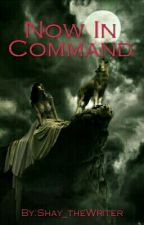 Now In Command by Shay_theWriter